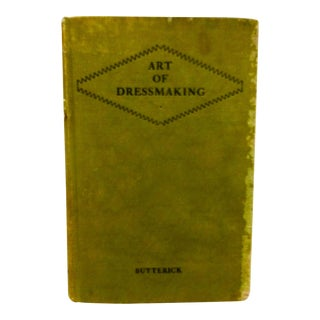 Vintage 1927 The Art of Dressmaking, Book