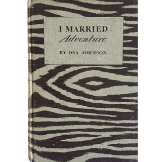 """I Married Adventure"" by Osa Johnson"