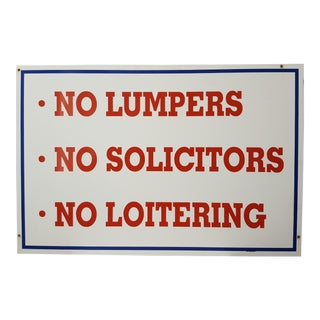 """No Lumpers No Solicitors No Loitering"" Salvaged Industrial Metal Sign"