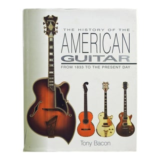 """History of the American Guitar From 1833 to the Present Day"" Book by Tony Bacon"