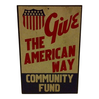"Vintage ""Give: the American Way"" Sign Circa 1940"