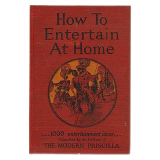 How to Entertain at Home: 1000 Entertainment Ideas