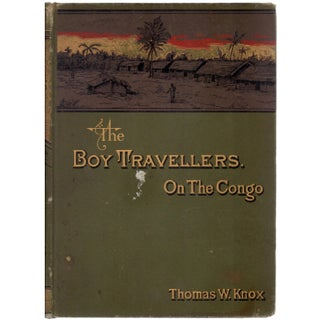 The Boy Travellers On The Congo by Thomas W. Knox
