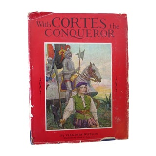 With Cortes the Conqueror, Illustrated 1st Edition