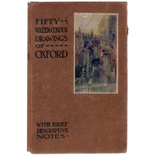 Fifty Water-Colour Drawings of Oxford by Edward C. Alden