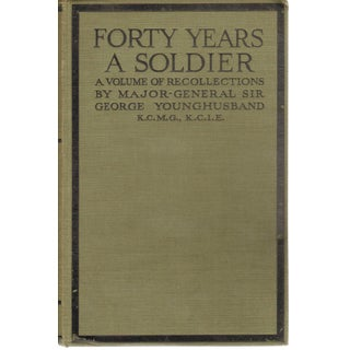 """Forty Years a Soldier"" by Major-General Sir George Younghusband"