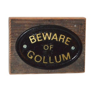 'Beware of Gollum' Wall Plaque
