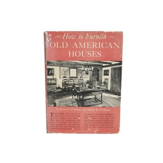 """How to Furnish Old American Houses"" 1949 Book"