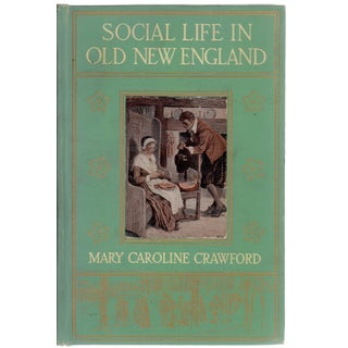 """""""Social Life in Old New England"""", 1914"""
