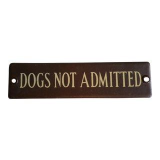 1930's Dogs Not Admitted Sign
