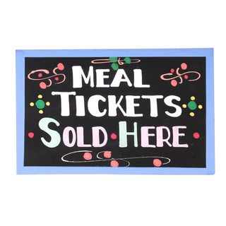 """Meal Tickets Sold Here"" Sign"