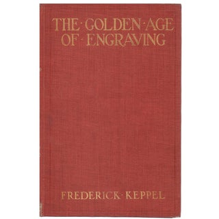 """The Golden Age of Engraving"" 1910 Hardcover Book by Frederick Keppel"