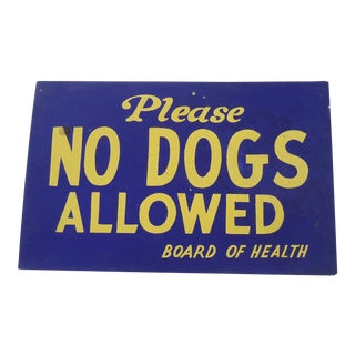 "Vintage 40s ""No Dogs Allowed"" Shop Sign"