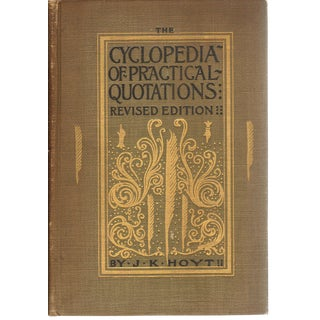 The Cyclopedia of Practical Quotations by J. K. Hoyt
