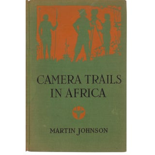 """Camera Trails in Africa"" 1924 Book"