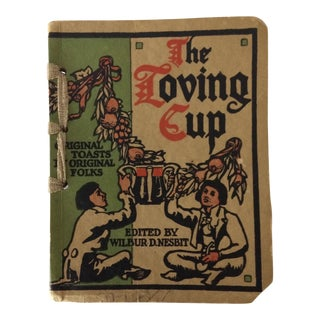 "1909 First Edition ""The Loving Cup"" Original Toasts by Original Folks by Wilbur Nesbi"