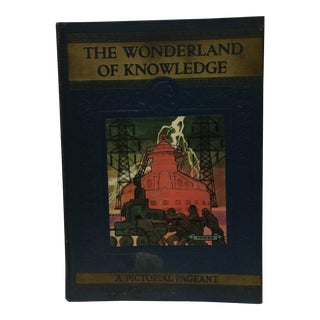 The Wonderland of Knowledge 1938 Pictorial Encyclopedia