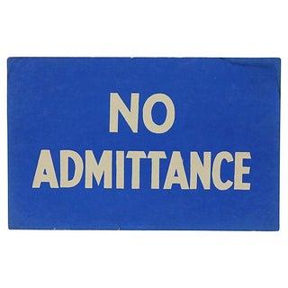 No Admittance Vintage Sign