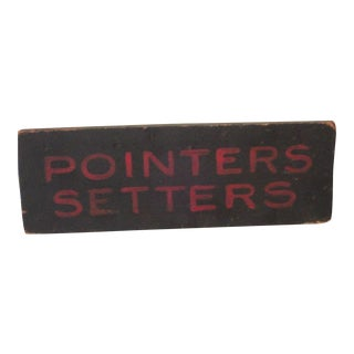 """Early 20th Century """"Pointer Setters"""" Original Painted Trade Sign"""