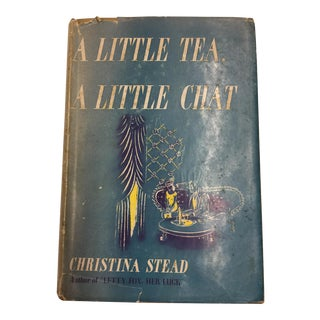 A Little Tea, a Little Chat by Christina Stead, 1948
