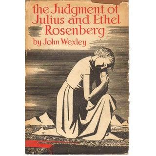 The Judgment of Julius & Ethel Rosenberg by John Wexley