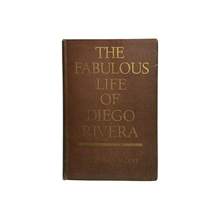 """The Fabulous Life of Diego Rivera"" Book by Bertram Wolfe 1963"