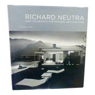 Richard Neutra and the Search for Modern Architecture