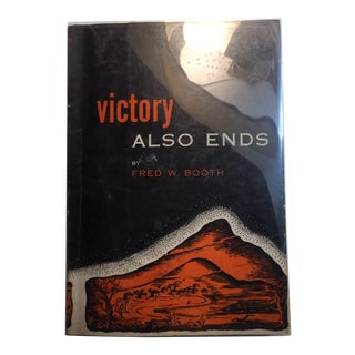 """1952 Fred W. Booth """"Victory Also Ends"""" Book"""
