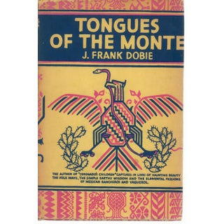 Tongues of the Monte by J. Frank Dobie