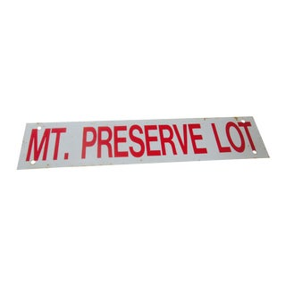 """Mt. Preserve Lot"" Metal Industrial Salvage Sign"
