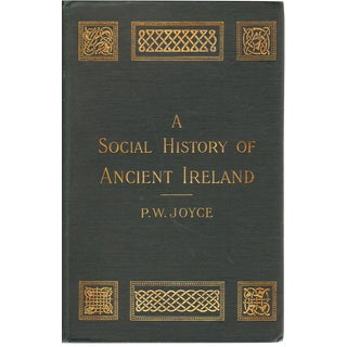 """A Social History of Ancient Ireland"" 1903 Book By P. W. Joyce"