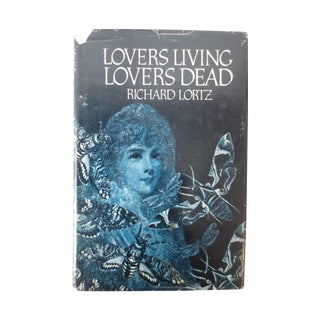 """Lovers Living, Lovers Dead"" 1st Ed. Book by Lortz"