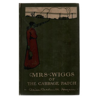 """1903 """"Mrs. Wiggs of the Cabbage Patch"""" Hardcover"""
