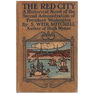 The Red City: A Historical Novel of the Second Administration of President Washington by S. Weir Mitchell