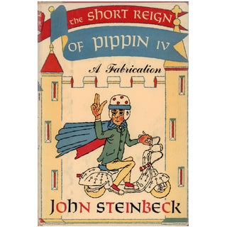 """The Short Reign of Pippin IV"" John Steinbeck Book Circa 1957"