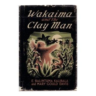 Wakaima and the Clay Man Book