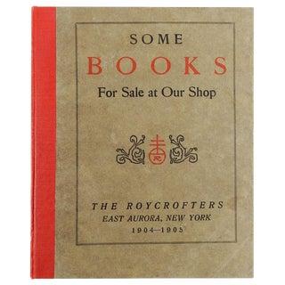 """Some Books For Sale at Our Shop"" Roycroft Book Shop Catalog, 1905"