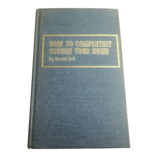 How to Completely Secure Your Home/First Edition, First Printing