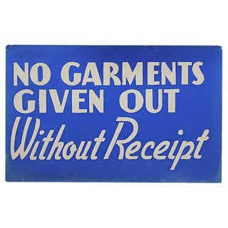 No Garments Without Receipt Vintage Sign