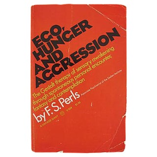 Ego, Hunger, & Aggression by F.S. Perls, 1969 Book