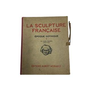 """""""La Sculpture Francaise Epoque Gothique II"""" 1925 Book by Jules Roussel"""