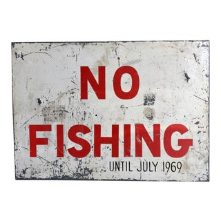 "Vintage Original ""No Fishing Until 1969"" Sign"