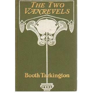 Booth Tarkington: The Two Vanrevels by Booth Tarkington. Illustrated by Henry Hutt