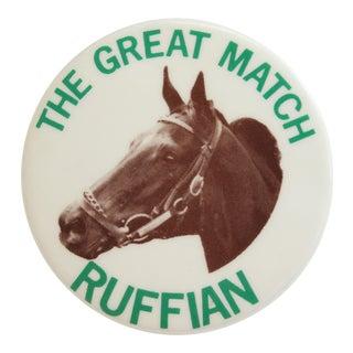 """1975 """"The Great Match Ruffian"""" Pin"""