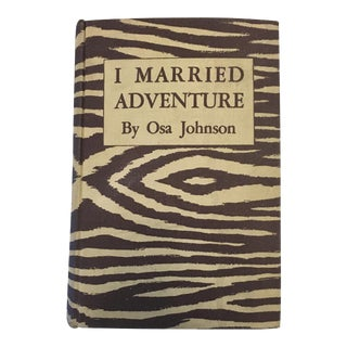 """I Married Adventure"" by Osa Johnson (1940)"