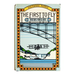 The First to Fly: Aviation's Pioneer Days