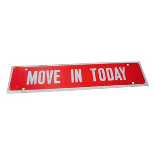Move in Today Sign Metal Industrial Salvage