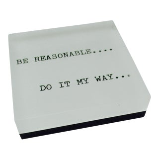 'Be Reasonable...' Pop Art Lucite Paperweight
