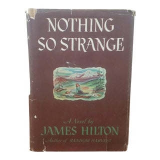 "1947 ""Nothing So Strange"" James Hilton Book"