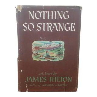"1947 ""Nothing So Strange"" James Hilton Book"